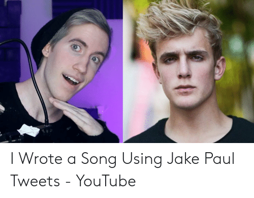 I Wrote a Song Using Jake Paul Tweets - YouTube | Youtube