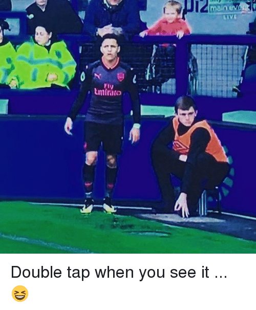 Soccer, Sports, and When You See It: I2  main ev Double tap when you see it ... 😆