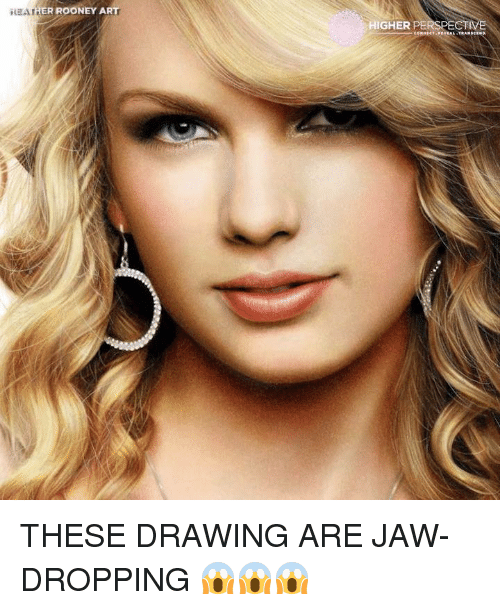 Memes, 🤖, and Jaws: iaar  ER ROONEY ART  HIGHER PERSPECTIVE THESE DRAWING ARE JAW-DROPPING 😱😱😱