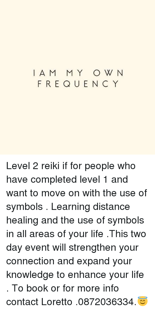 Iam My O W N Frequenc Y Level 2 Reiki If For People Who Have
