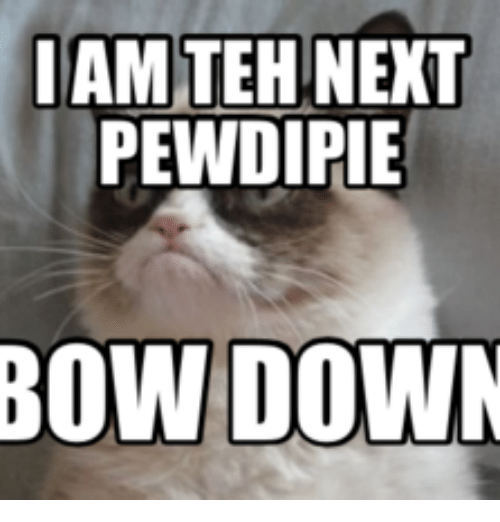 iam teh next pewdipie bow down 13996693 pew di pie and pew di pie meme on me me,Get Bow Down Meme