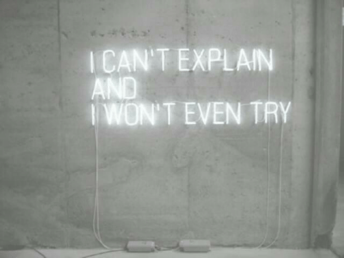 Explain, And, and Try: ICAN'T EXPLAIN  AND  IWON'T EVEN TRY