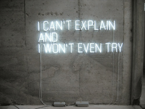 Explain, And, and Try: ICAN'T EXPLAIN  AND  WON'T EVEN TRY