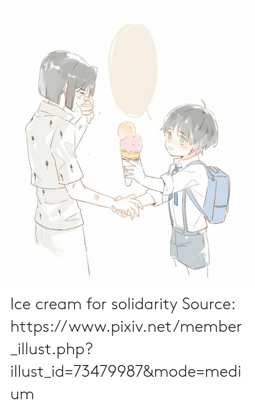 Dank, Ice Cream, and 🤖: Ice cream for solidarity  Source:  https://www.pixiv.net/member_illust.php?illust_id=73479987&mode=medium