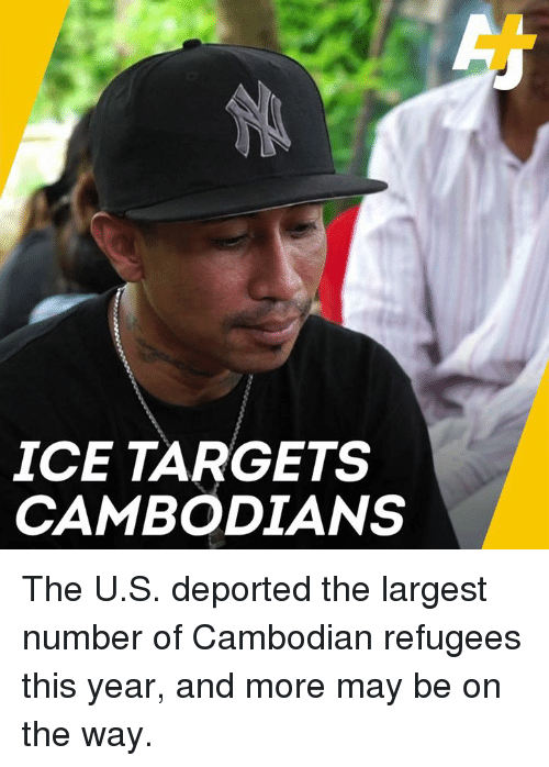 Memes, 🤖, and Ice: ICE TARGETS  CAMBODIANS The U.S. deported the largest number of Cambodian refugees this year, and more may be on the way.