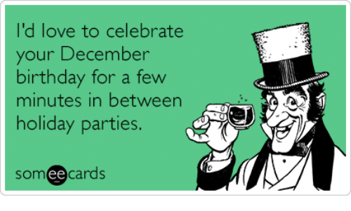 Birthday Love And Someecards Id To Celebrate Your December