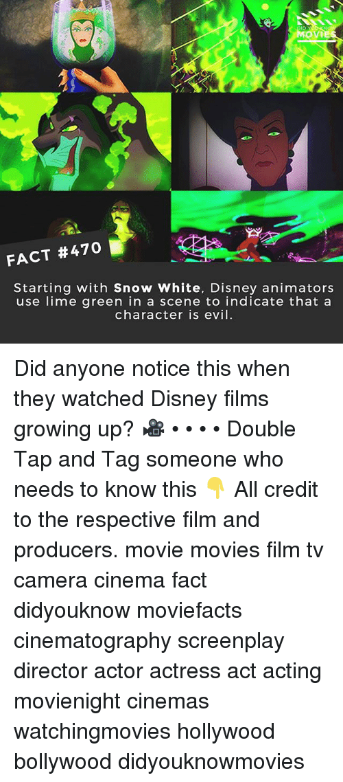 Disney, Growing Up, and Memes: ID  OVIE  FACT #470  Starting with Snow White, Disney animators  use lime green in a scene to indicate that a  character is evil Did anyone notice this when they watched Disney films growing up? 🎥 • • • • Double Tap and Tag someone who needs to know this 👇 All credit to the respective film and producers. movie movies film tv camera cinema fact didyouknow moviefacts cinematography screenplay director actor actress act acting movienight cinemas watchingmovies hollywood bollywood didyouknowmovies