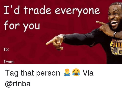 Basketball, Nba, and Sports: I'd trade everyone  for you  ACTIVA  to:  O.  AMEN  from Tag that person 🤷♂️😂 Via @rtnba