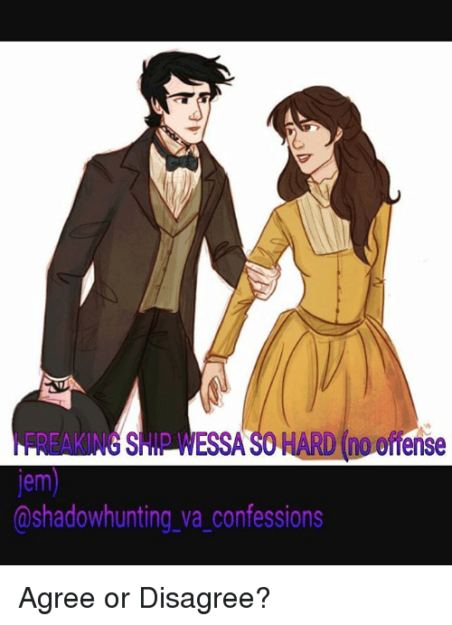 ID WESS Jem Shadow Hunting Wa Confessions ⚋Agree or