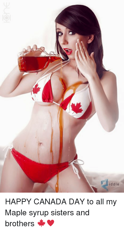 Memes, Canada, and Happy: iddle HAPPY CANADA DAY to all my Maple syrup sisters and brothers 🍁♥️