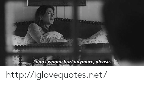 Http, Net, and Href: Idon't wanna hurt anymore, please. http://iglovequotes.net/