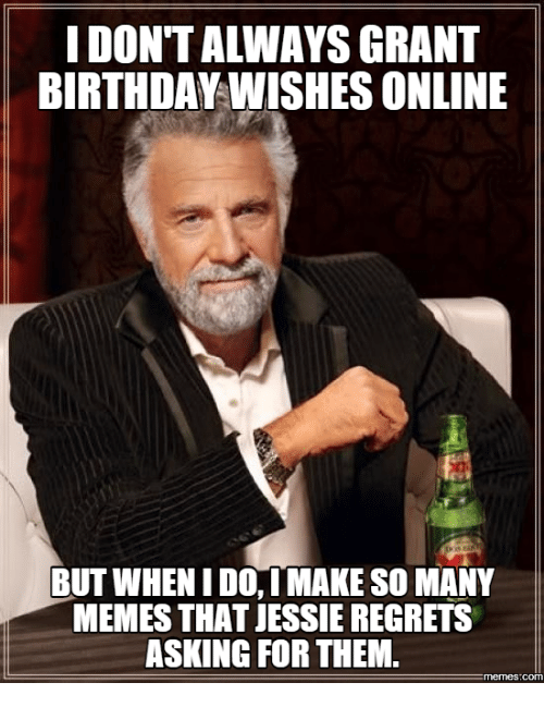 idontalways grant birthday wishes online but whenidoimake so many memes 18075113 ✅ 25 best memes about make a meme online make a meme online memes,Make Online Memes