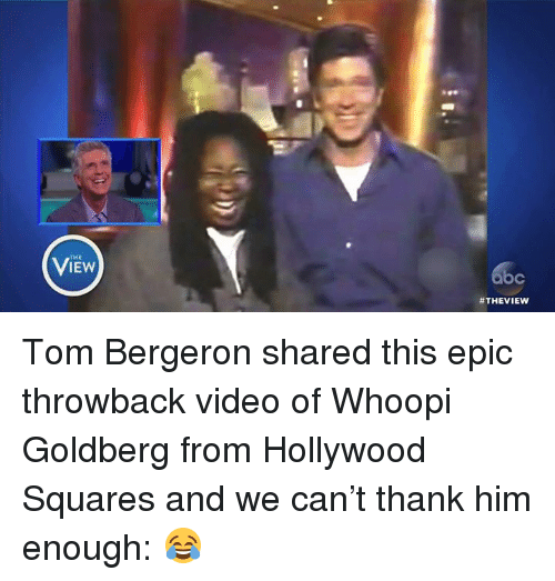 Memes, Videos, and Whoopi Goldberg: IEW  Tom Bergeron shared this epic throwback video of Whoopi Goldberg from Hollywood Squares and we can't thank him enough: 😂
