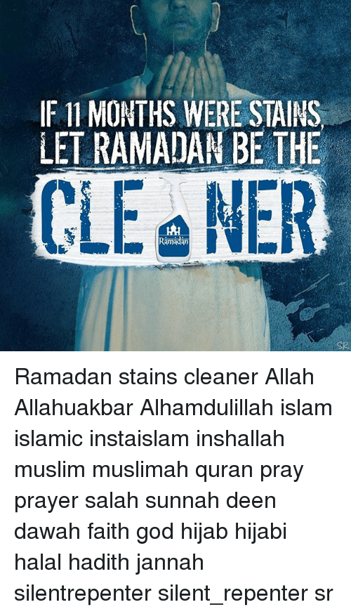 If 11 MONTHS WERE STAINS LET RAMADAN BE THE CLE Ramadan NE