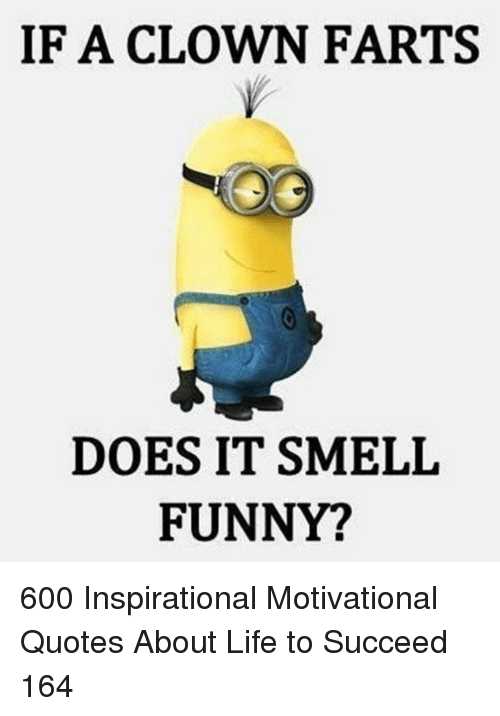 If A Clown Farts Does It Smelil Funny 600 Inspirational