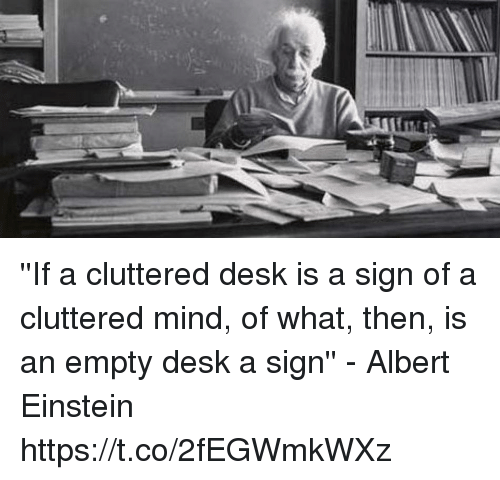 Albert Einstein Memes And Desk If A Cluttered Is
