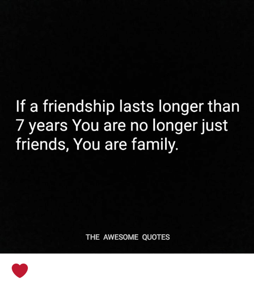 Family And Friends Quotes Beauteous If A Friendship Lasts Longer Than 48 Years You Are No Longer Just