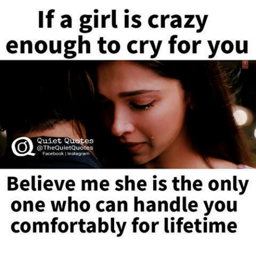 If a Girl Is Crazy Enough to Cry for You Quiet Quotes ...