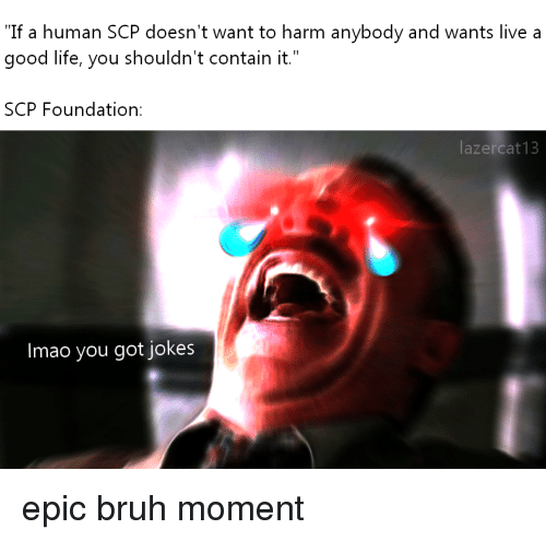 If a Human SCP Doesn't Want to Harm Anybody and Wants Live a