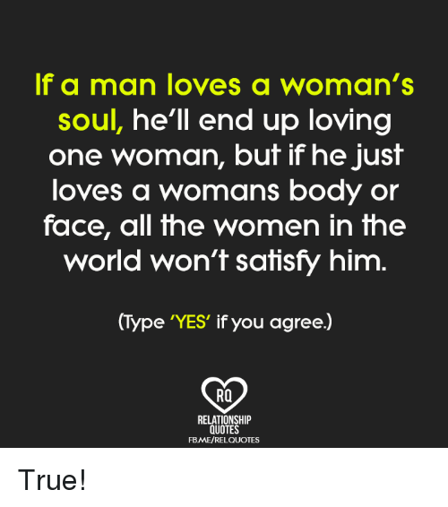 If A Man Loves A Womans Soul Hell End Up Loving One Woman But If