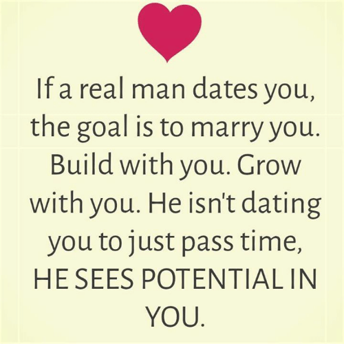 Dank, Dating, and Goals: If a real man dates you the goal is