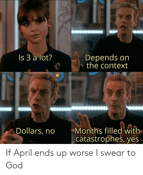 God, April, and I Swear: If April ends up worse I swear to God