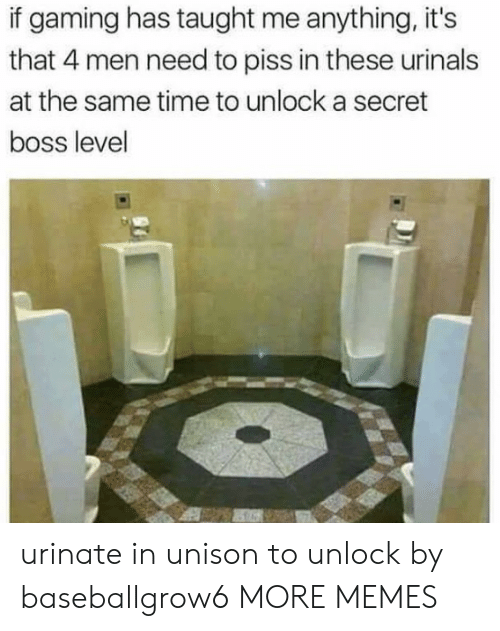 Dank, Memes, and Target: if gaming has taught me anything, it's  that 4 men need to piss in these urinals  at the same time to unlock a secret  boss level urinate in unison to unlock by baseballgrow6 MORE MEMES