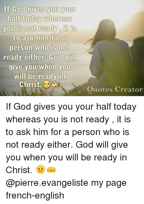 If God Gives You Your You Is Not Ready It Is You Is Hot Ready It Is