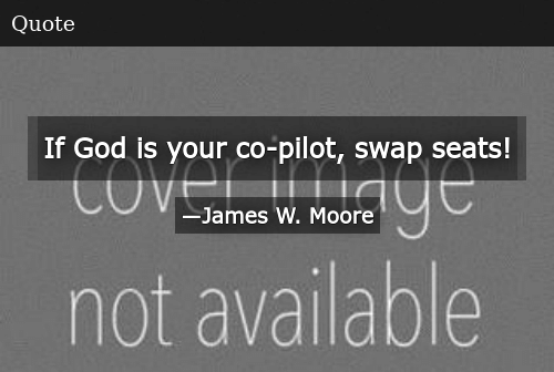 If God Is Your Co-Pilot, Swap Seats!