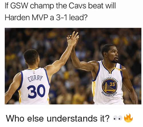 Cavs, Memes, and 🤖: If GSW champ the Cavs beat will  Harden MVP a 3-1 lead?  CURRY  35  30. Who else understands it? 👀🔥