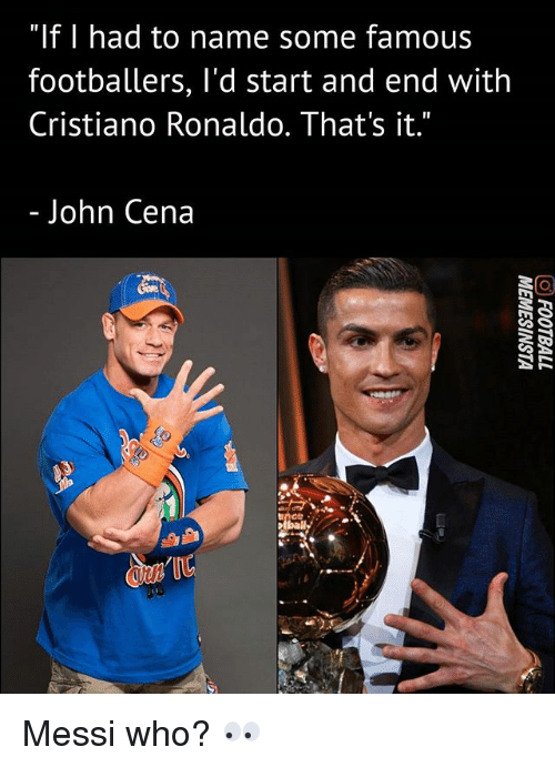 "Cristiano Ronaldo, John Cena, and Memes: ""If 