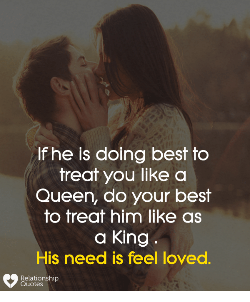 If He Is Doing Best To Treat You Like A Queen Do Your Best To Treat
