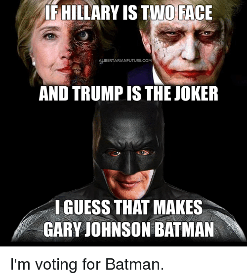 If Hillary Is Two Face Alibertarianfuturecom And Trump Is The Joker