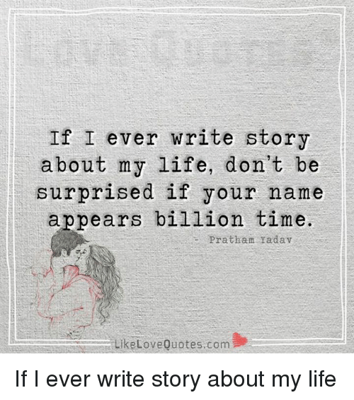 If i ever write the story of my life