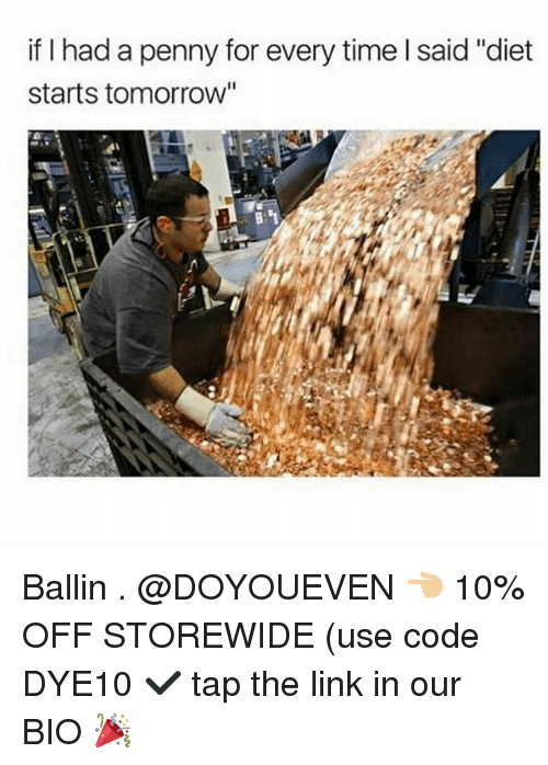"Dieting, Gym, and Link: if I had a penny for every time l said ""diet  starts tomorrow'"" Ballin . @DOYOUEVEN 👈🏼 10% OFF STOREWIDE (use code DYE10 ✔️ tap the link in our BIO 🎉"
