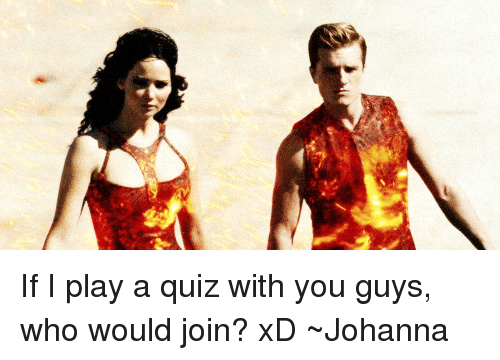 If I Play a Quiz With You Guys Who Would Join? xD ~Johanna | Meme on