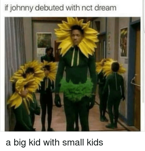 If Johnny Debuted With Nct Dream a Big Kid With Small Kids
