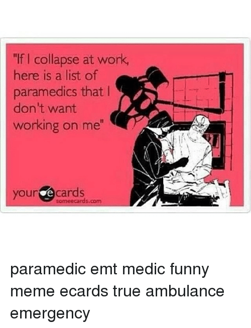 If L Collapse At Work Here Is A List Of Paramedics That I Dont Want