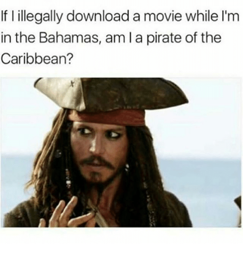 If l illegally download a movie while i'm in the bahamas am l a.