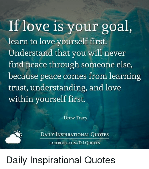Learning To Love Yourself Quotes Cool If Love Is Your Goal Learn To Love Yourself First Understand That