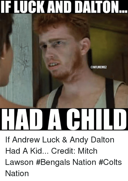 if luck and dalton nflmemez ad a child if andrew 18166519 ✅ 25 best memes about andy dalton andy dalton memes