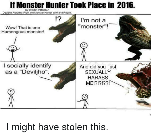 If Monster Hunter Took Place In 2016 By William Patterson Devil Ho