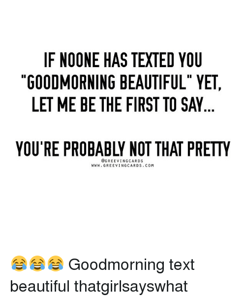 beautiful texting and text if noone has texted you goodmorning beautiful