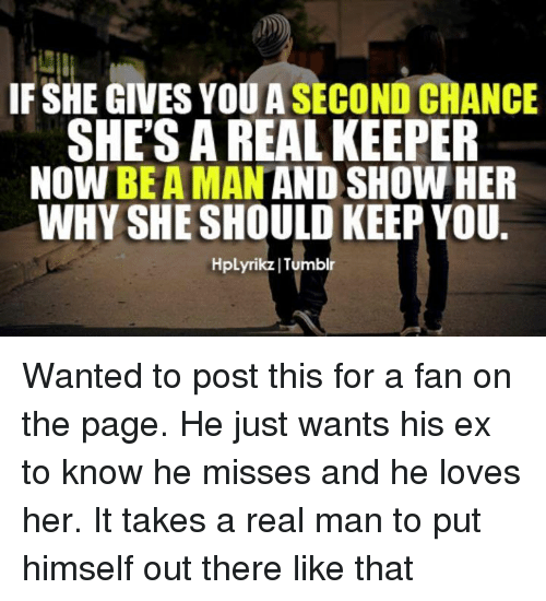 If SHE GIVES YOU a SECOND CHANCE SHE'S AREALKEEPER NOW BE a MAN AND
