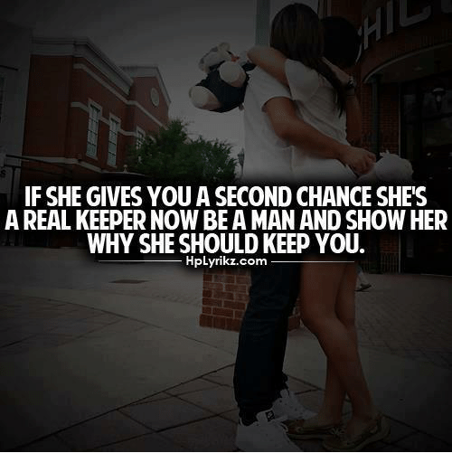 If SHE GIVESYOU a SECOND CHANCE SHES a REAL KEEPER NOW BEAMAN AND