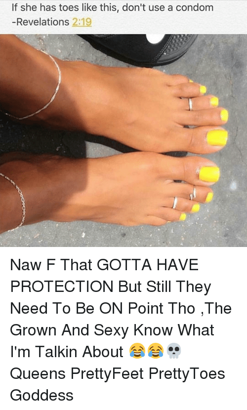 if she has toes like this don t use a condom revelations 219 naw f