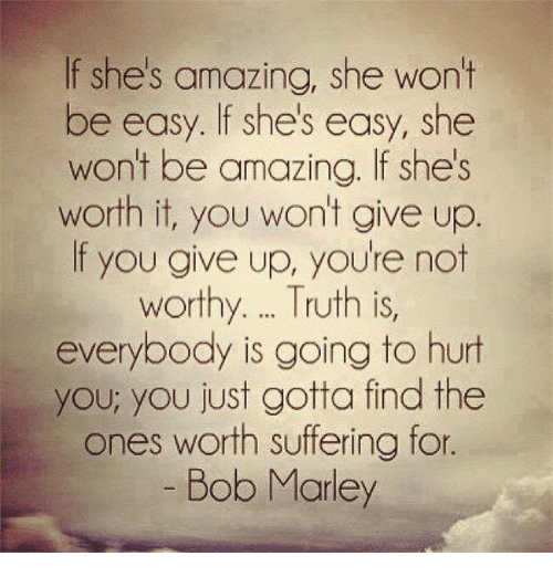 If Shes Amazing She Wont Be Easy If Shes Easy She Wont Be Amazing