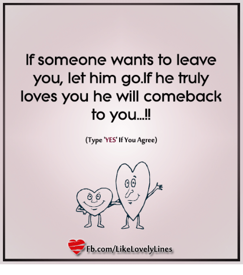 Let him go and he will come back