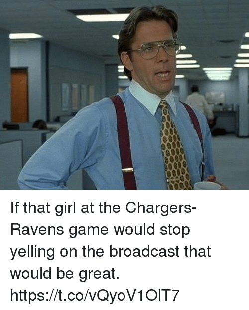 Football, Nfl, and Sports: If that girl at the Chargers-Ravens game would stop yelling on the broadcast that would be great. https://t.co/vQyoV1OlT7