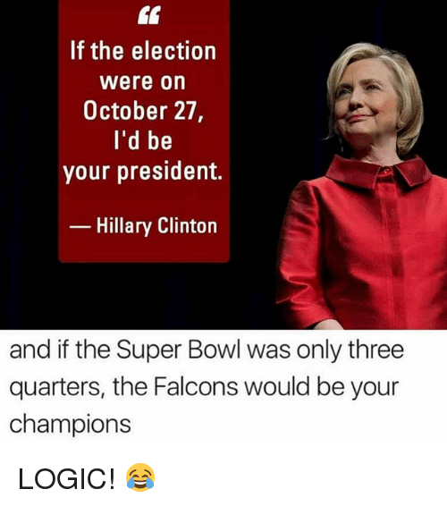 if the election were on october 27 id be your 20827802 ✅ 25 best memes about falcons falcons memes